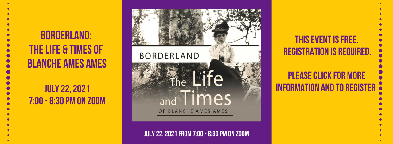 Borderland: The Life & Times of Blanche Ames Ames